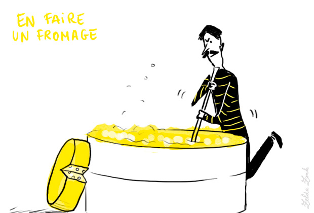 French idiom en faire un fromage